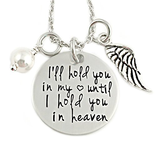 I'll Hold You In My Heart Until I Hold You In Heaven – Memorial Necklace – Hand Stamped Personalized Jewelry