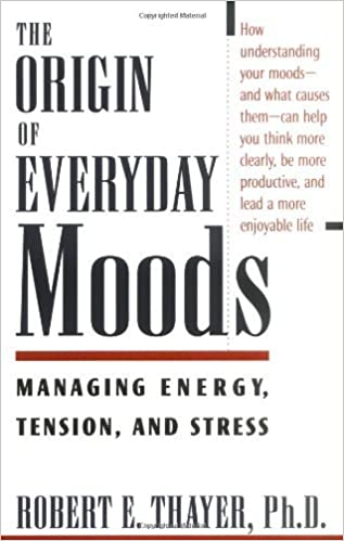 The origin of everyday moods managing energy tension and stress the origin of everyday moods managing energy tension and stress reprint edition kindle edition fandeluxe Image collections