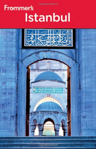 Frommer's? Istanbul (Frommer's Complete Guides) (Best Time To Visit Grand Bazaar Istanbul)