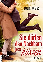 Sie dürfen den Nachbarn jetzt küssen (Staatsanwälte küsst man nicht 6) (German Edition)
