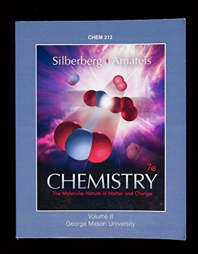 Chemistry: The Molecular Nature of Matter and Change, 7e, CHEM 212, Volume II, George Mason University