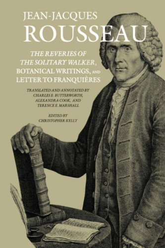 The Reveries of the Solitary Walker, Botanical Writings, and Letter to Franquières (Collected Writings of Rousseau) pdf epub
