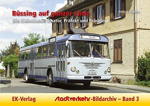 Stadtverkehr-Bildarchiv 03. Büssing auf ganzer Linie: Die Linienbusse Senator, Präfekt und Präsident
