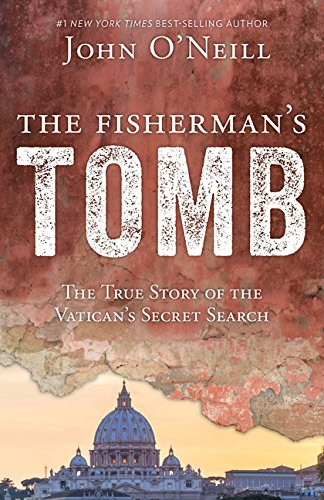 The Fisherman's Tomb: The True Story of the Vatican's Secret Search cover