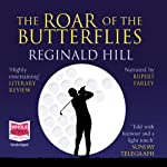 The Roar of the Butterflies   Reginald Hill