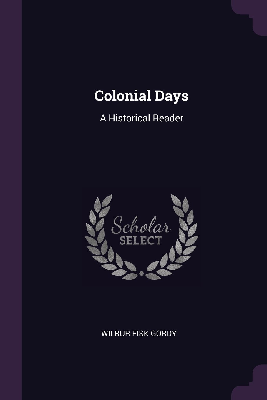 Download Colonial Days: A Historical Reader pdf epub