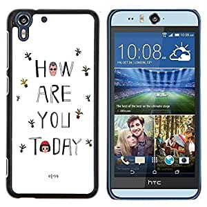 Dragon Case - FOR HTC Desire EYE M910x - how are you today - Caja protectora de pl??stico duro de la cubierta Dise?¡Ào Slim Fit
