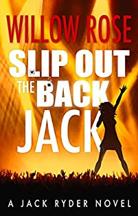 Slip Out The Back Jack by Willow Rose ebook deal