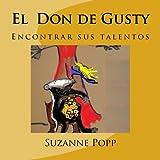 El  Don De Gusty (Spanish Edition)