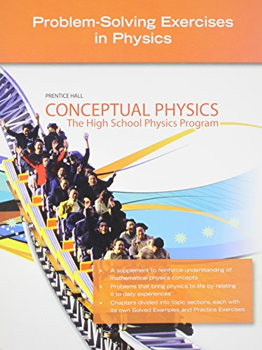 CONCEPTUAL PHYSICS C2009 PROBLEM-SOLVING EXERCISES IN PHYSICS SE