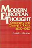 Modern European Thought : Continuity and Change in Ideas, 1600-1950, Baumer, Franklin L., 0023065001