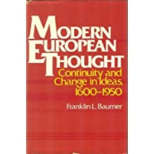 Modern European thought: Continuity and change in ideas, 1600-1950
