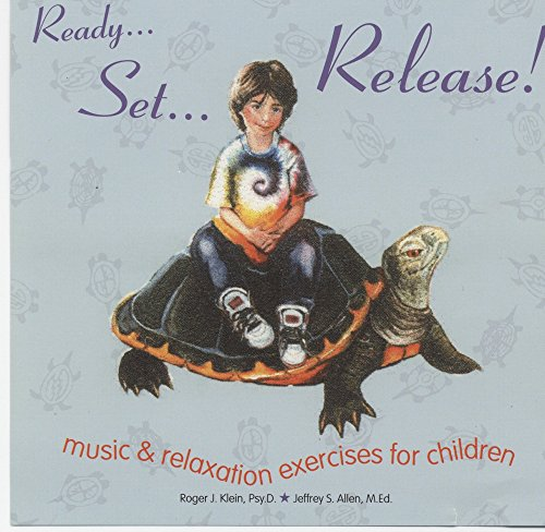 Ready... Set... Release!: Music and Relaxation Exercises for Children