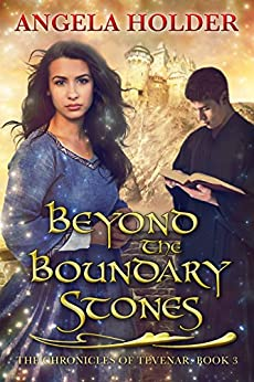 Beyond the Boundary Stones (The Chronicles of Tevenar Book 3) by [Holder, Angela]