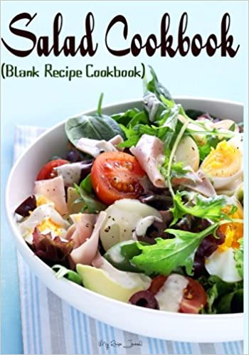 Book Salad Cookbook: Blank Recipe Cookbook, 7 x 10, 100 Blank Recipe Pages