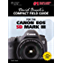 David Busch's Compact Field Guide for the Canon EOS 5D Mark III, 1st ed. (David Busch's Digital Photography Guides)