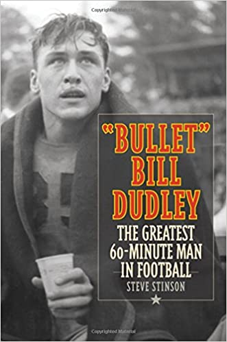 Amazon Bullet Bill Dudley The Greatest 60 Minute Man In Football 9781493018154 Steve Stinson Books