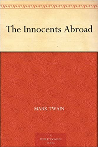 Amazon.com: The Innocents Abroad EBook: Mark Twain: Kindle Store