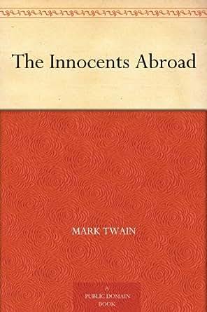 Amazon.com: The Innocents Abroad EBook: Mark Twain: Kindle Store