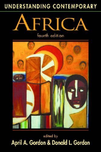 Understanding Contemporary Africa (Understanding: Introductions to the States and Regions of the Contemporary World) by Gordon, April A. Published by Lynne Rienner Pub 4th (fourth) edition (2006) Paperback