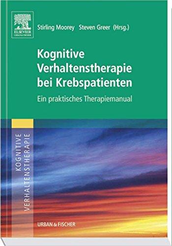 Kognitive Verhaltenstherapie bei Krebspatienten: Ein Praktisches Therapiemanual