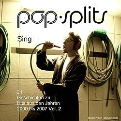 Sing. 21 Geschichten zu Hits aus den Jahren 2000 bis 2007 Vol. 2 (Pop-Splits)