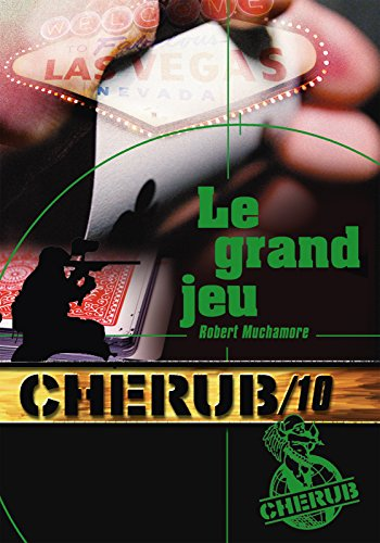 - Cherub (Mission 10) - Le grand jeu (French Edition)
