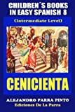 img - for Children s Books In Easy Spanish 8: Cenicienta (Spanish Readers For Kids Of All Ages!) (Volume 8) (Spanish Edition) book / textbook / text book