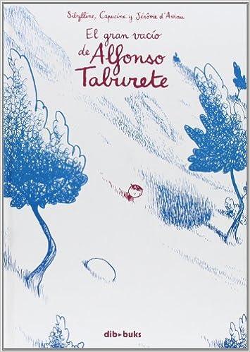El gran vacío de Alfonso Taburete (EMOCIONATE): Amazon.es: Sibylline, Capucine, DAviau, Jérôme, DAviau, Jérôme, Álvarez Fernández, Diego: Libros