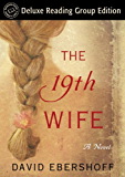 The 19th Wife (Random House Reader's Circle Deluxe Reading Group Edition): A Novel