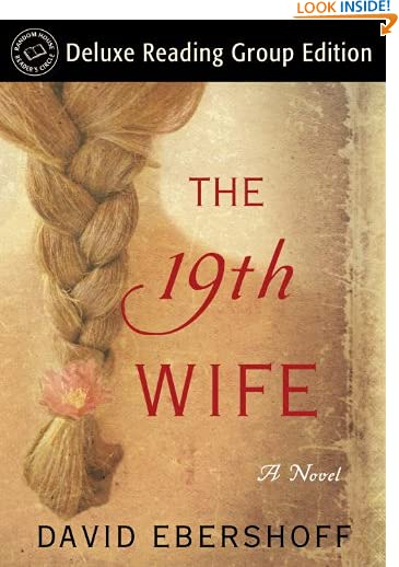 #9: The 19th Wife (Random House Reader's Circle Deluxe Reading Group Edition): A Novel