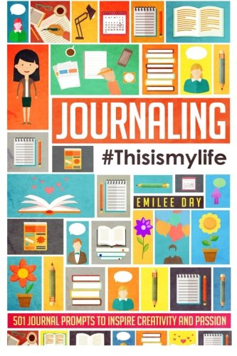 Download Journaling: #This Is My Life: 501 Journal Prompts to Inspire Creativity and Passion pdf epub