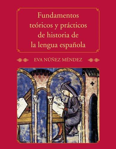 Fundamentos teóricos y prácticos de historia de la lengua española