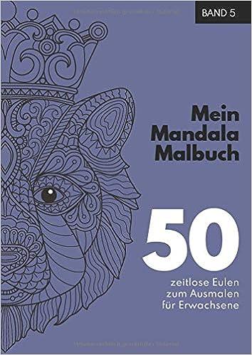 Mein Mandala Malbuch 50 Wundersame Tier Mandala Ausmalbilder Fur