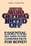 How to Avoid Getting Ripped Off, Carol L. Clark, 087747690X