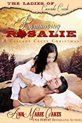 Romancing Rosalie - A Ladies of Cascade Creek Christmas (Historical Western Romance): The Ladies of Cascade Creek