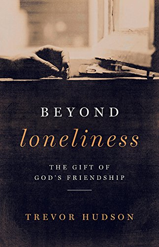 Beyond Loneliness : The gift of God's friendship