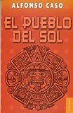 El Pueblo del Sol (The People of the Sun), Alfonso Caso, 9681629019