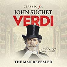 Verdi: The Man Revealed Audiobook by John Suchet Narrated by John Suchet