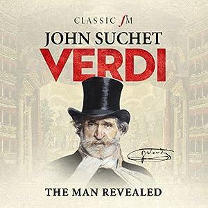 Verdi: The Man Revealed Audiobook by John Suchet Narrated by John Suchet