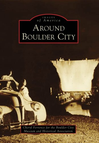 Around Boulder City (Images of America: Nevada)