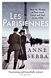 img - for Les Parisiennes: How the Women of Paris Lived, Loved and Died in the 1940s book / textbook / text book