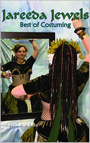 Jewel Dancing - Jareeda Jewels Best of Costuming: for Belly Dance