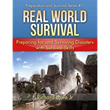 Real World Survival: Preparing for and Surviving Disasters