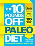 The 10 Pounds Off Paleo Diet: The Eas...