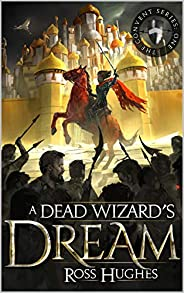 A Dead Wizard's Dream: An Epic Fantasy Novel (Convent Series Book 1) (English Edit
