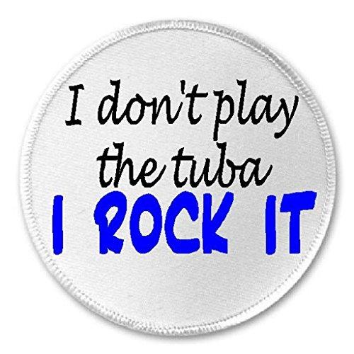 I Don't Play Tuba I Rock It - 3
