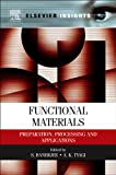 Functional Materials: Preparation, Processing and Applications (Elsevier Insights)
