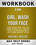 Book cover from Workbook for Girl, Wash Your Face: Stop Believing the Lies About Who You Are so You Can Become Who You Were Meant to Be by MaxHelp Workbooks