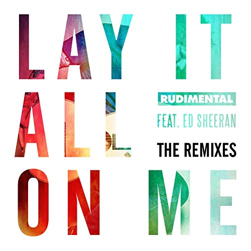 Lay It All On Me (feat. Ed She...